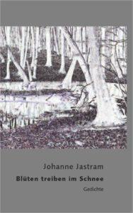 """Lesung: Johanne Jastram """"Dann und wann aus meinem Steinhaus gehen ..."""""""